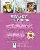 Vegane Kosmetik: Natürliche Pflege- & Beautyprodukte selbst gemacht (Alles handgemacht) - 2