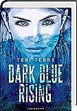 Dark Blue Rising (Bd. 1) von Teri Terry