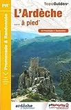 L'Ardèche à pied - 46 promenades et randonnées