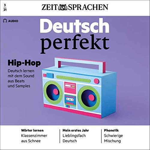 Deutsch perfekt Audio - Hip-Hop. 3/2021 Titelbild
