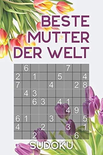 BESTE MUTTER DER WELT - Sudoku: Rätselbuch als Geschenk für die Mama zum Muttertag oder auch so   Über 300 Sudoku Rätsel   Einfach - Mittel   Reisegröße ca. DIN A5