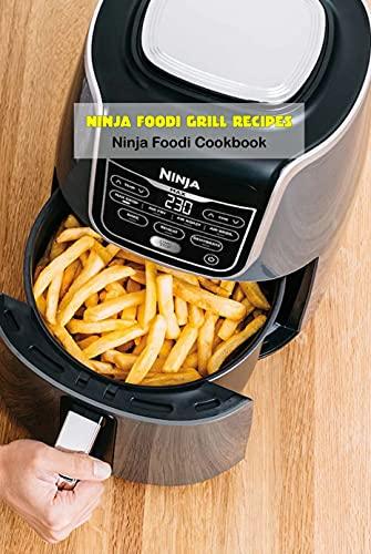 Ninja Foodi Grill Recipes: Ninja Foodi Cookbook: Ninja Foodi Grill C