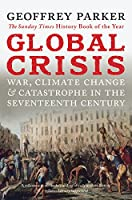 Global Crisis: War, Climate Change and Catastrophe in the Seventeenth Century