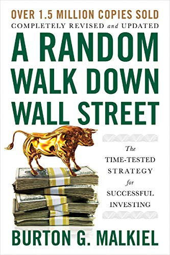 Malkiel, B: A Random Walk Down Wall Street: The Time-Tested Strategy for Successful Investing