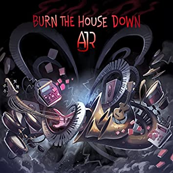Burn the House Down
