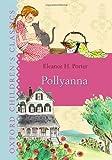 Pollyanna (Oxford Children's Classics)