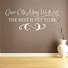 Grow Old Along With Me The Best Is Yet To Be Vinyl Romantic Wall Decal Love Saying Quote Love Wall Sticker Wall Graphic Bedroom Wall Art Decor White