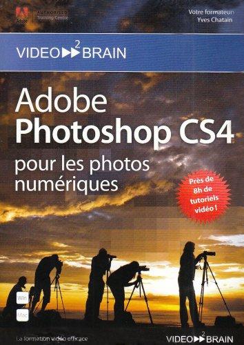Adobe Photoshop CS4: Pour les photos numériques (Yves Chatain)