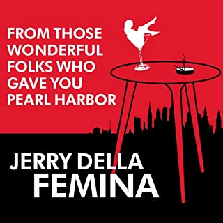 From Those Wonderful Folks Who Gave You Pearl Harbor audiobook cover art