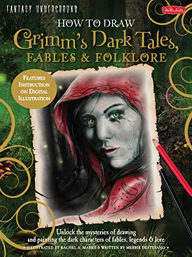 How to Draw Grimm's Dark Tales, Fables & Folklore (Fantasy Underground)