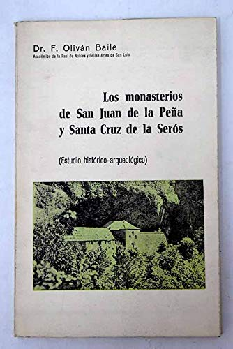 Los monasterios de San Juan de la Peña y Santa Cruz de la Serós (Huesca): (Estudio histórico-arqueológico)