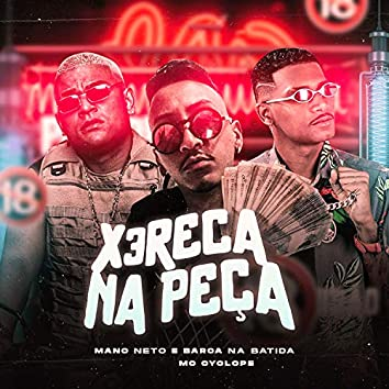 Xereca na Peça (feat. Mc Cyclope) (Brega Funk)