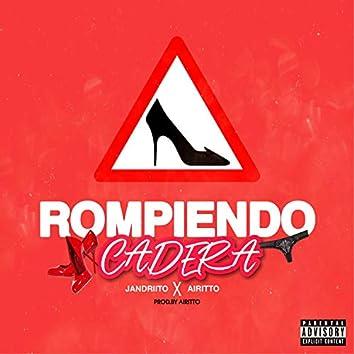 Rompiendo Cadera (feat. Jandriito)
