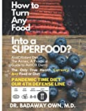 AntiOXidant Diet© How To Turn Any Food Into SuperFood? Practical Highway Guide to AntiOX Diet©, Annex, Pandemic Time Diet: The Only Book You Need To ... 4th Defense Line To Survive A Pandemic
