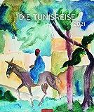 Die Tunisreise - Kalender 2021- Weingarten-Verlag - Kunstkalender mit wundervollen Aquarellen - 45,8 cm x 54,8 cm