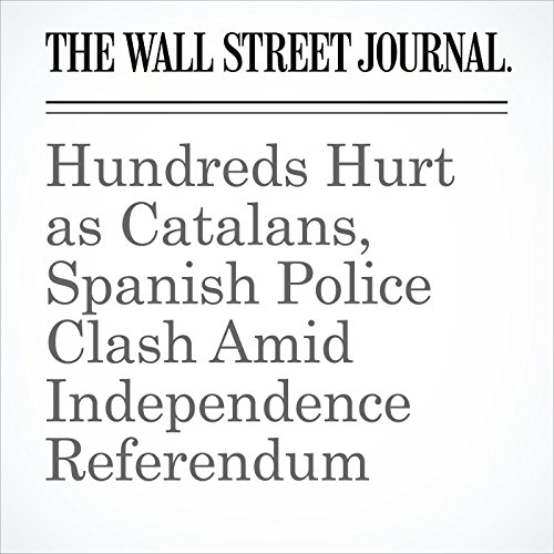 Hundreds Hurt as Catalans, Spanish Police Clash Amid Independence Referendum audiobook cover art