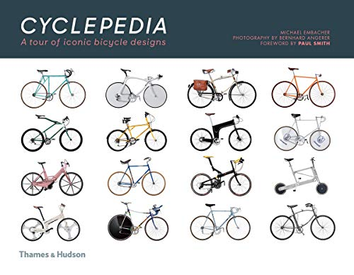 Embacher, M: Cyclepedia: 90 Years of Modern Bicycle Design