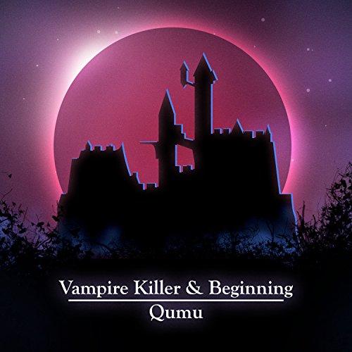 Vampire Killer (From 'Castlevania') / Beginning (From 'Castlevania III: Dracula's Curse')