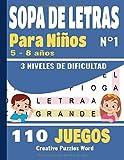 SOPA DE LETRAS: Para Niños 5-8 años | Juegos Educativo | 110 Juegos - 3 niveles de dificultad | Letra Grande | Volumen N°1 |Para las vacaciones o el tiempo libre | idea del regalo
