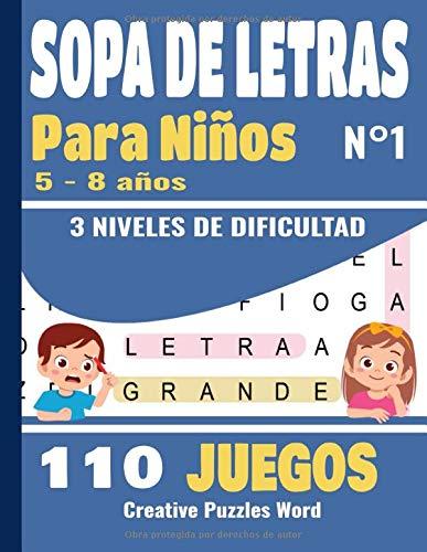 SOPA DE LETRAS: Para Niños 5-8 años   Juegos Educativo   110 Juegos - 3 niveles de dificultad   Letra Grande   Volumen N°1  Para las vacaciones o el tiempo libre   idea del regalo