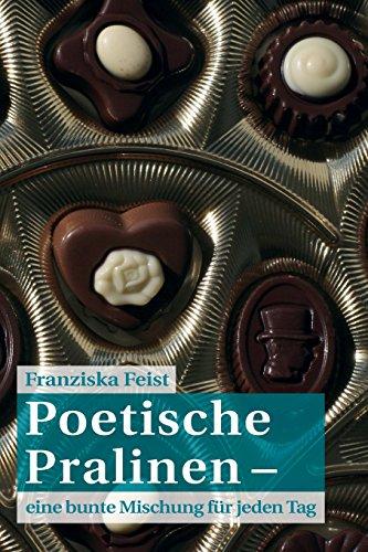 Poetische Pralinen: eine bunte Mischung für jeden Tag