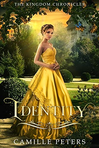 Identity (The Kingdom Chronicles Book 3) by [Camille Peters]