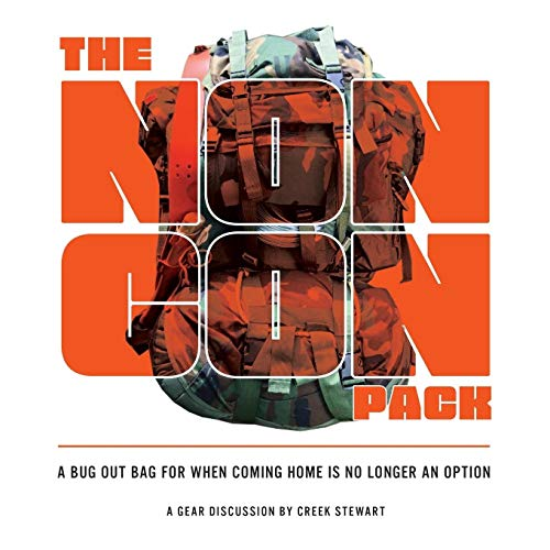 The NONCON PACK: A Bug Out Bag for When Coming Home is No Longer an Option