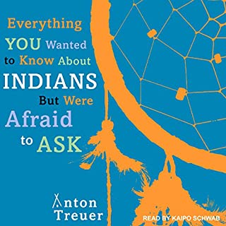 Everything You Wanted to Know about Indians but Were Afraid to Ask audiobook cover art