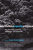 Aesthetics Equals Politics: New Discourses across Art, Architecture, and Philosophy (Mit Press)