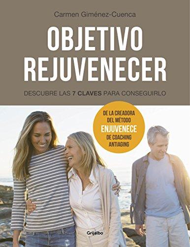Objetivo rejuvenecer: Descubre las 7 claves para conseguirlo (Spanish Edition)