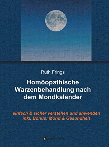 Homöopathische Warzenbehandlung nach dem Mondkalender: Einfach und sicher verstehen und anwenden