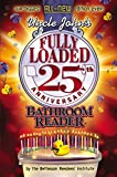 Uncle John's Fully Loaded 25th Anniversary Bathroom Reader (25) (Uncle John's Bathroom Reader Annual)