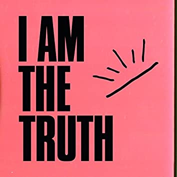 I Am the Truth