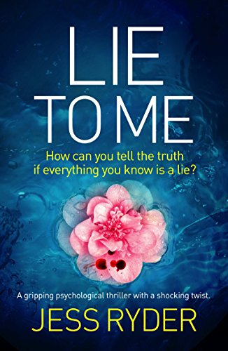 Lie to Me: A gripping psychological thriller with a shocking twist (English Edition)