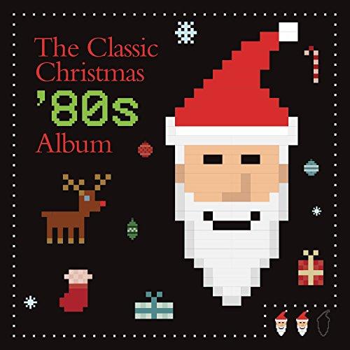 The Classic Christmas '80s Album
