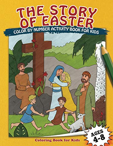The Story of Easter Coloring Book for Kids: Color by Numbers for Kids Ages 4-8