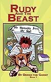 Rudy and the Beast: My Homework Ate My Dog!