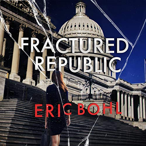 Fractured Republic Audiobook By Eric Bohl cover art