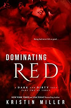Dominating Red (A Dark and Dirty Tale Book 2) by [Kristin Miller]