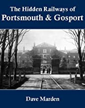 The Hidden Railways of Portsmouth and Gosport