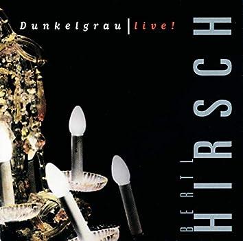 Dunkelgrau Live!
