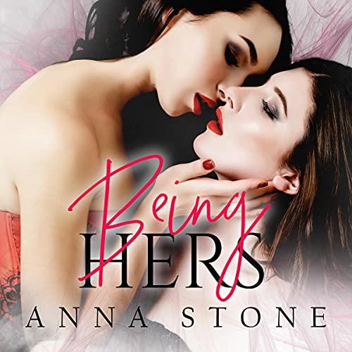 Being Hers: Irresistibly Bound, Book 1