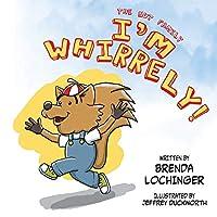 I'm Whirrely!