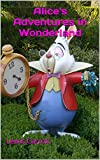 Alice's Adventures in Wonderland (English Edition) - Format Kindle - 4,33 €