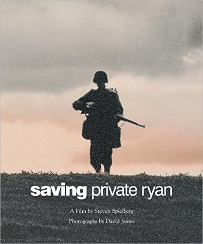 Saving Private Ryan: The Men, the Mission, the Movie : A Film by Steven Spielberg (Newmarket Pictorial Moviebook)