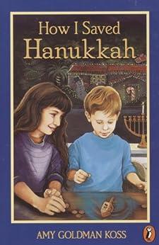 How I Saved Hanukkah by [Amy Goldman Koss, Diane deGroat]