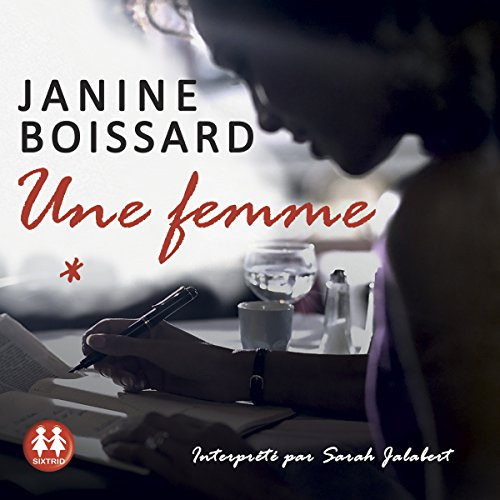 Une femme                   By:                                                                                                                                 Janine Boissard                               Narrated by:                                                                                                                                 Sarah Jalabert                      Length: 7 hrs and 14 mins     Not rated yet     Overall 0.0