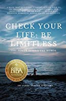 Check Your Life: Be Limitless: The Power Behind the Words