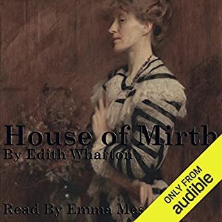 The House of Mirth                   De :                                                                                                                                 Edith Wharton                               Lu par :                                                                                                                                 Emma Messenger                      Durée : 15 h et 4 min     Pas de notations     Global 0,0