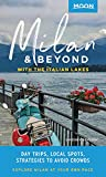 Moon Milan & Beyond: With the Italian Lakes: Day Trips, Local Spots, Strategies to Avoid Crowds (Travel Guide)